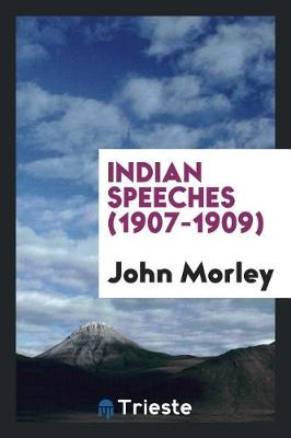 Indian Speeches (1907-1909) (Paperback)