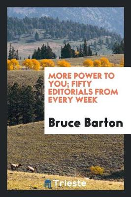 More Power to You; Fifty Editorials from Every Week (Paperback)