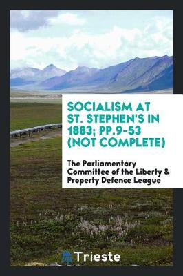 Socialism at St. Stephen's in 1883; Pp.9-53 (Not Complete) (Paperback)