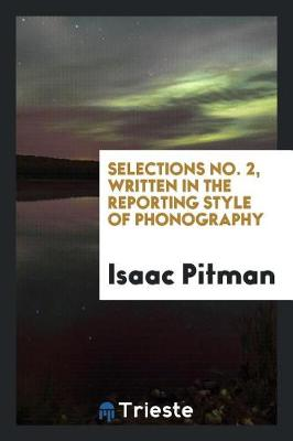 Selections No. 2, Written in the Reporting Style of Phonography (Paperback)