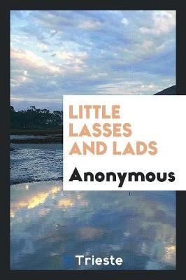 Little Lasses and Lads (Paperback)