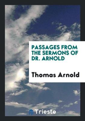 Passages from the Sermons of Dr. Arnold (Paperback)