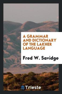 A Grammar and Dictionary of the Lakher Language (Paperback)