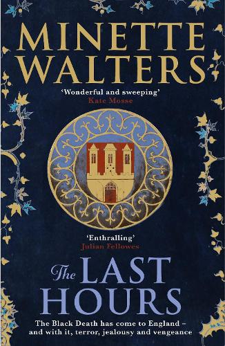 The Last Hours: A sweeping, utterly gripping historical novel for fans of Kate Mosse and Julian Fellowes (Paperback)