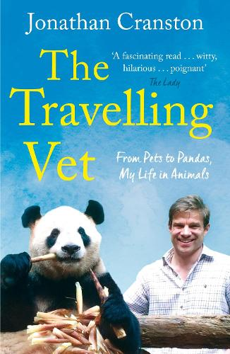 The Travelling Vet: From pets to pandas, my life in animals (Paperback)