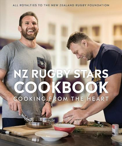 NZ Rugby Stars Cookbook: Cooking from the heart (Paperback)