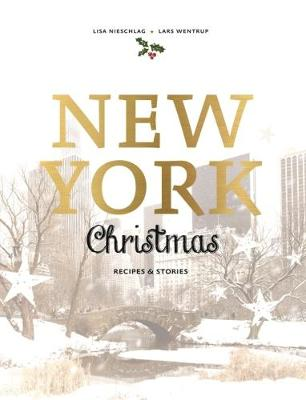 New York Christmas: Recipes and Stories (Hardback)
