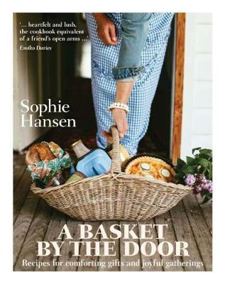A Basket by the Door: Recipes for comforting gifts and joyful gatherings (Hardback)