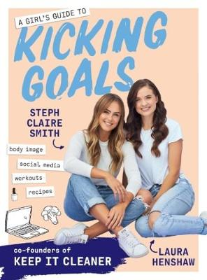 A Girl's Guide to Kicking Goals (Paperback)