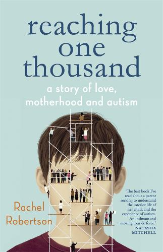 Reaching One Thousand: A Story of Love, Motherhood and Autism (Paperback)