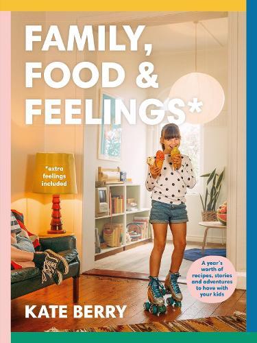 Family, Food & Feelings (Paperback)