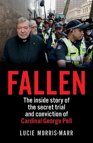 Fallen: The inside story of the secret trial and conviction of Cardinal George Pell (Paperback)