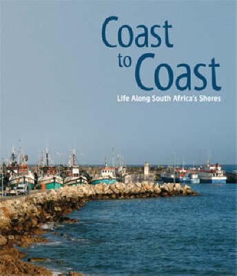 Coast to Coast: Life Along South Africa's Shores (Hardback)