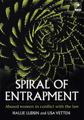 Spiral of Entrapment: Abused Women in Conflict with the Law (Paperback)
