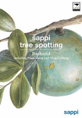 Sappi Tree Spotting: Bushveld Including Pilanesberg and Magaliesberg (Paperback)