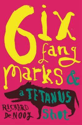 Six Fang Marks and a Tetanus Shot (Paperback)