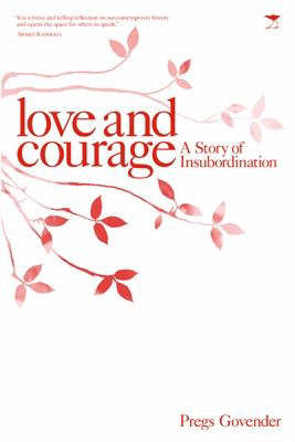 Love & Courage: A Story of Insubordination (Paperback)