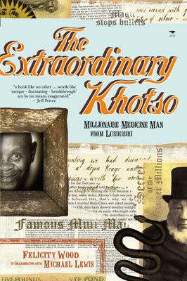 The Extraordinary Khotso: Millionaire Medicine Man from Lusikisiki (Paperback)