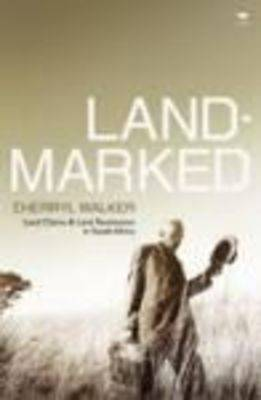 Landmarked: Land Claims and Land Restitution in South Africa (Paperback)