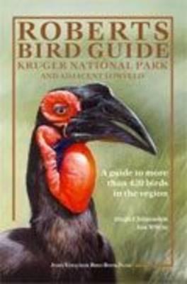 Roberts Bird Guide: Kruger National Park and Adjacent Lowveld (Paperback)