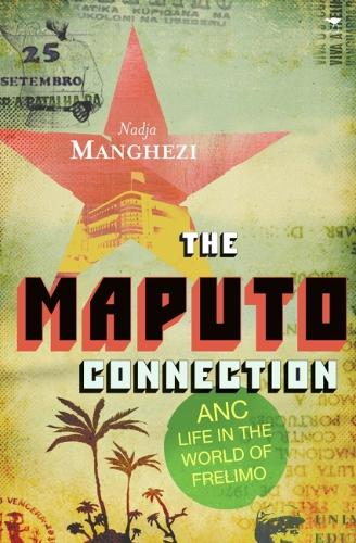 The Maputo Connection: ANC Life in the World of Frelimo (Paperback)