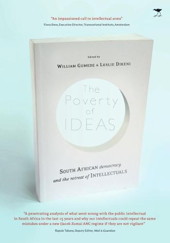 The poverty of ideas: South African democracy and the retreat of the intellectuals (Paperback)