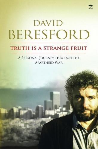 Truth is a strange fruit: A personal journey through the apartheid war (Paperback)