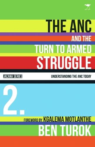 The ANC and the turn to armed struggle 1950-1970 - Understanding the ANC today series (Paperback)