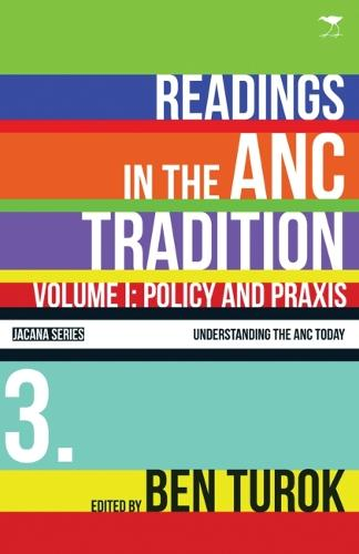 Policy and praxis: Vol 1: Readings in the ANC tradition - Understanding the ANC today series (Paperback)