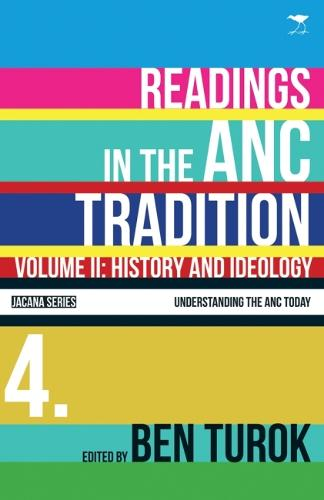 History and ideology: Vol 2: Readings in the ANC tradition - Understanding the ANC today series (Paperback)