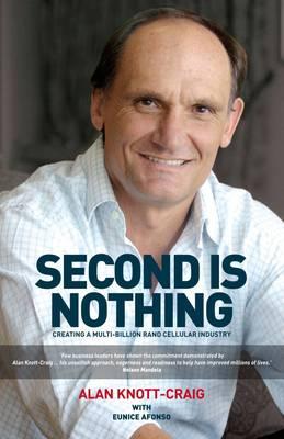 Second is Nothing: Creating a Multi-Billion Rand Cellular Industry (Paperback)