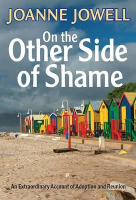 On the Otherside of Shame New Ed PB (Paperback)
