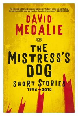 Mistress's Dog: Short Stories 1996 - 2010 (Paperback)