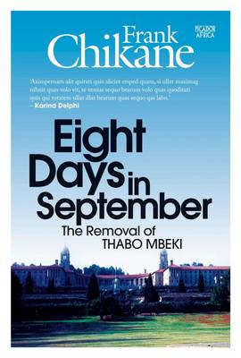 Eight days in September: The removal of Thabo Mbeki - Picador Africa Heritage Series (Paperback)