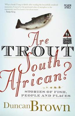 Are trout South African? - Stories of fish, people and places (Paperback)