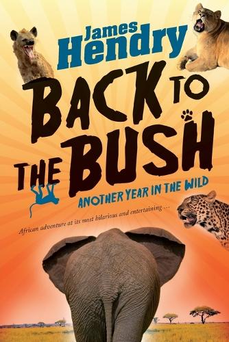 Back to the bush: Another year in the wild (Paperback)