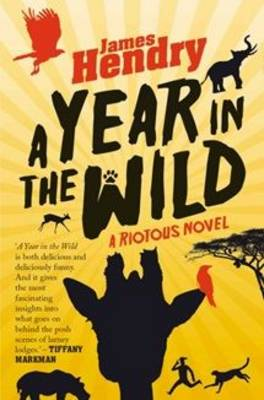 A Year in the Wild: A Riotous Novel (Paperback)