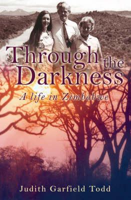 Through the Darkness: A Life in Zimbabwe (Hardback)
