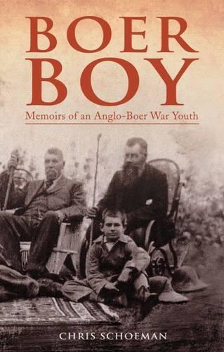 Boer Boy: Memoirs of an Anglo-boer War Youth (Hardback)