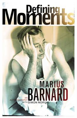 Defining Moments: An Autobiography of Marius Barnard (Paperback)
