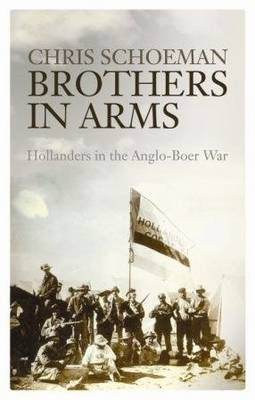 Brothers in arms: Hollanders in the Anglo-Boer War (Hardback)