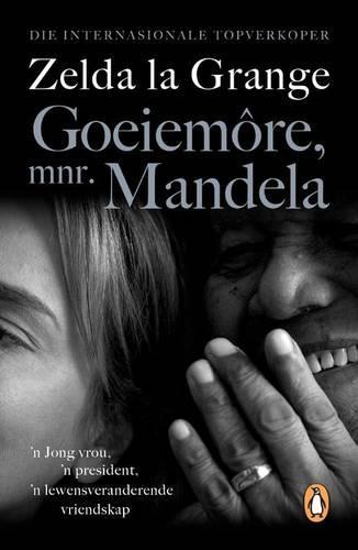 Goeiemore, mnr. Mandela: 'n Jong vrou, 'n president, 'n lewensveranderende vriendskap (Paperback)