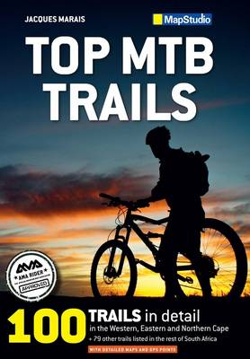 Top MTB trails: Western, Eastern and Northern Cape (Paperback)