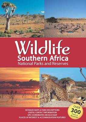 Wildlife Southern Africa: National parks and reserves (Paperback)