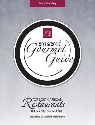 Gourmet guide: Top South African restaurants, their chefs & recipes (Hardback)
