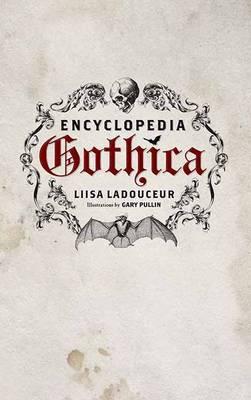 Encyclopedia Gothica (Hardback)