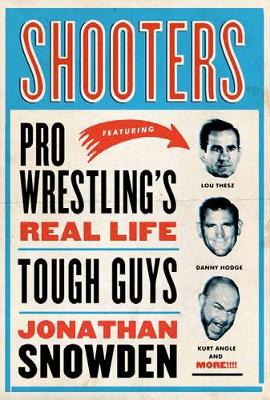 Shooters: Pro Wrestling's Real Life Tough Guys (Paperback)