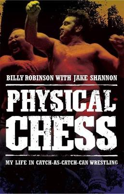 Physical Chess: My Life in Catch-as-Catch-Can Wrestling (Paperback)