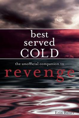 Best Served Cold: The Unofficial Companion to Revenge (Paperback)