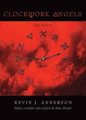 Clockwork Angels: The Novel (Hardback)